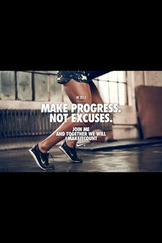 In 2013, make progress. Not excuses.