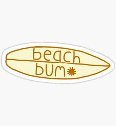 Sun Bum stickers featuring millions of original designs created by independent artists. Surfboard Stickers, Surf Stickers, Preppy Stickers, Red Bubble Stickers, Tumblr Stickers, Phone Stickers, Cool Stickers, Printable Stickers, Tumblr Skate