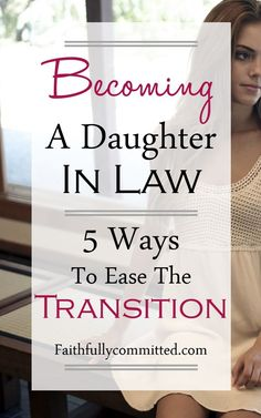 What it's like to become a daughter-in-law--and how to get along with your mother-in-law!