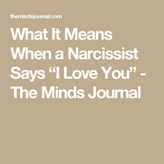 "What It Means When a Narcissist Says ""I Love You"" - The Minds Journal"