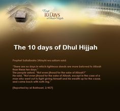 10 blessed days 1. Perform Hajj (Pilgrimage) 2. Fast all nine days and especially on the 'Day of Arafah' 3. Perform Dhikr and Takbeer 4. Stand the Night in Prayer 5. Make Sincere Repentance 6. Return to Book of Allah (The Quran) 7. Increase in doing ALL good deeds. 8. Slaughter an animal and distribute the meat (Sacrifice) 9. Attend Eid prayers 10. Thank Allah