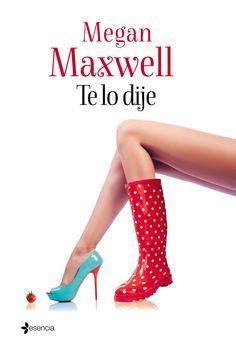 Te lo dije. Megan Maxwell