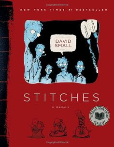 "Stitches: A Memoir by David Small   --  ""With this stunning graphic memoir, David Small takes readers on an unforgettable journey into the dark heart of his tumultuous childhood in 1950s Detroit, in a coming-of-age tale like no other.  At the age of fourteen, David awoke from a supposedly harmless operation to discover his throat had been slashed and one of his vocal chords removed, leaving him a virtual mute. No one had told him that he had cancer and was expected to die."""