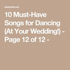 10 Must-Have Songs for Dancing (At Your Wedding!) - Page 12 of 12 -