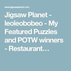 Jigsaw Planet - leoleobobeo - My Featured Puzzles and POTW winners - Restaurant…