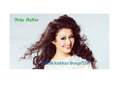 Neha kakkar Songs, 2015 Neha kakkar Songs,songs list of Neha kakkar,Neha kakkar Songs,2014 Neha kakkar Songs,2014 Neha kakkar Songs,Tony kakkar,Sony kakkar
