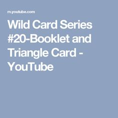 Wild Card Series #20-Booklet and Triangle Card - YouTube