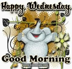 Happy Wednesday Pictures, Happy Wednesday Quotes, Good Wednesday, Wednesday Morning, Monday Friday, Morning Memes, Good Morning Quotes, Morning Blessings, Day For Night