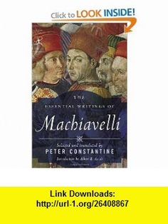 The Essential Writings of Machiavelli (Modern Library Classics) (9780812974232) Niccolo Machiavelli, Peter Constantine, Albert Russell Ascoli , ISBN-10: 0812974239  , ISBN-13: 978-0812974232 ,  , tutorials , pdf , ebook , torrent , downloads , rapidshare , filesonic , hotfile , megaupload , fileserve