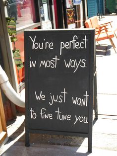 You're perfect in most ways. We just want to fine tune you. by OffbeatJersey: Chalk board musings by Joe D'Allegro for Synergy Fitness Club in Jersey City, N.J. #Humor #Advertising  #Chalkboard