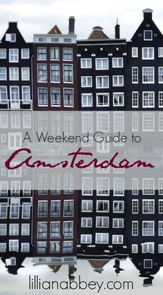 How to do Amsterdam over a long weekend.