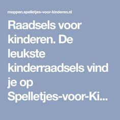 Raadsels voor kinderen. De leukste kinderraadsels vind je op Spelletjes-voor-Kinderen.nl Escape The Classroom