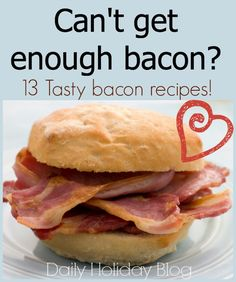13 tasty bacon recipes