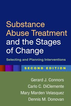 Read Online Substance Abuse Treatment and the Stages of Change, Second Edition: Selecting and Planning Interventions, Author Gerard J. Psychology Studies, Substance Abuse Treatment, Brain System, Behavior Change, Books To Read Online, Book Show, How To Better Yourself, The Selection, How To Apply