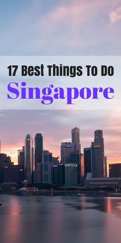 Singapores 17 best tourist attractions and must see things to do. This list is mind blowingly good. Check it out.