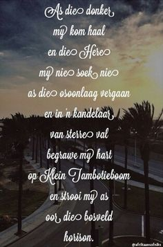 So mooi gesê :) Song Quotes, Wise Quotes, Music Quotes, Quotes To Live By, Qoutes, Funny Quotes, Love Words, Beautiful Words, Afrikaanse Quotes