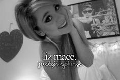 Liz Mace #justgirlythings