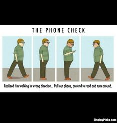 Use my phone to get out of looking awkward/dumb all the time!