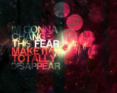 Im gonna change this fear