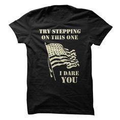 Try Stepping on this flagI dare you T-Shirt Hoodie Sweatshirts ooe