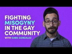 Fighting Misogyny In The Gay Community