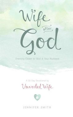 Wife After God: Drawing Closer To God & Your Husband - A 30 Day Marriage Devotional For Wives by Unveiled Wife, http://www.amazon.com/dp/1481866885/ref=cm_sw_r_pi_dp_Ss7Urb0M78CG2