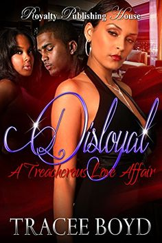 Disloyal: A Treacherous Love Affair by Tracee Boyd http://www.amazon.com/dp/B01AYTSG6G/ref=cm_sw_r_pi_dp_7dVOwb1MC3ZPC
