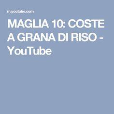 MAGLIA 10: COSTE A GRANA DI RISO - YouTube