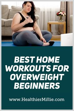 Best Home Workouts for Overweight Beginners