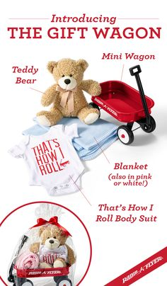 The Radio Flyer Gift Wagon is the perfect present for baby showers and 1st birthdays. It includes an assembled Little Red Toy Wagon that is filled with a cuddly teddy bear, Radio Flyer infant bodysuit and a soft blanket in white, pink or blue. All of these items are bundled together, wrapped in cellophane and tied with a beautiful red bow. All you have to do is walk in the party and wait for the oohs and aahs!