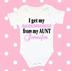 I get my awesomeness from my AUNT Aunt baby by CrazyBabyFashion