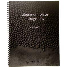Aluminum Plate Lithography A Manual Tamarind Institute