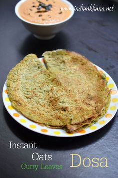 Instant #Oats Dosa with goodness of curry leaves hint of cumin, carom and fenugreek seeds makes #healthy #breakfast, #dinner or #snack option, it's also #vegan, #glutenfree