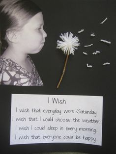 "cute ""i wish"" writing activity. Take photos of children pretending to blow dandelion, then use art project of yarn and sticks for actual dandelion. so cute for preschoolers :) spring bulletin board *every day should be 2 words here bc you can replace it with each day!!!!  I wished that saying was true LOL"