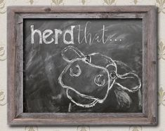 "Digital Download ""Herd that"" hand drawn cow on chalkboard for the fixer upper style and farmhouse lover."