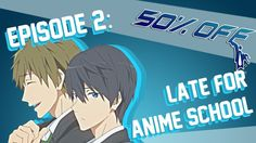 50% OFF Episode 2 - Late For Anime School HAHAHA I CAN'T BREATH!! whats up sluts guess who just got outta prison??!?!?! I love Thugesa!!!