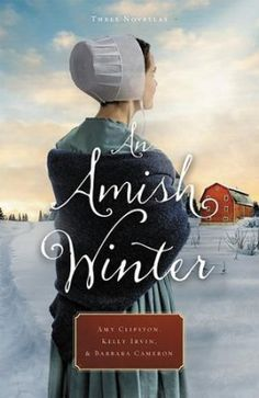 An Amish Winter by Amy Clipston, Kelly Irvin, Barbara Cameron
