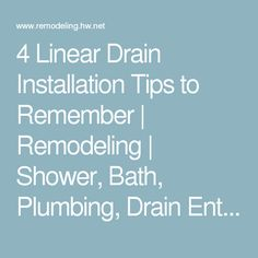 4 Linear Drain Installation Tips to Remember | Remodeling | Shower, Bath, Plumbing, Drain Entrapment, Drainage