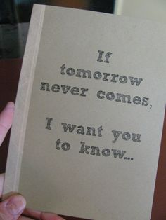 if tomorrow never comes, journal, kraft journal, tomorrow is promised to no one, sentimental saying