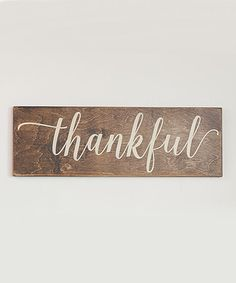 Look what I found on #zulily! Brown 'Thankful' Distressed Hand-Painted Sign #zulilyfinds