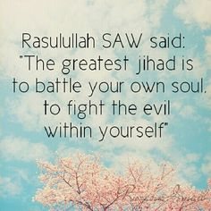 Fight ! #Hadith الجهاد جهاد النفس battle the evil within your soul
