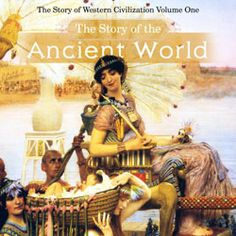 The Story of the Ancient World by Christine Miller | Nothing New Press at nothingnewpress.com