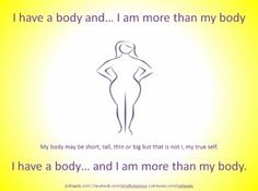 I have a body and...I am more than my body. #BIAW #EatingDisorders