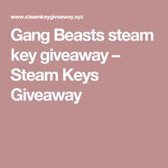 Gang Beasts steam key giveaway – Steam Keys Giveaway
