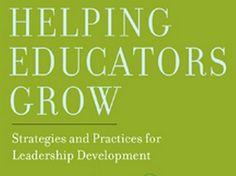"""Helping Educators Grow"" by Eleanor Drago-Severson [book]  |  #education #edleaders #professional #development"