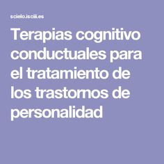 Terapias cognitivo conductuales para el tratamiento de los trastornos de personalidad