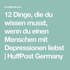 12 Dinge, die du wissen musst, wenn du einen Menschen mit Depressionen liebst | HuffPost Germany