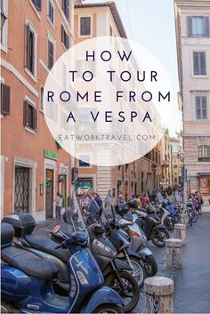Don't miss the highlights of Rome, Italy! Take the best tour by renting a Vespa! | www.eatworktravel.com - The luxury, adventure couple