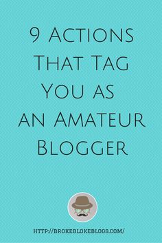 If you have been blogging for let say more than a year now and you are still making these amateurish mistakes then its time you took action to step up your game