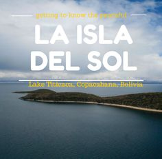 Bolivia Travel Tips l Getting to Know the Peaceful Isla del Sol Lake Titicaca Copacabana, Bolivia l @tbproject